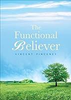 The Functional Believer Vincent Pinckney
