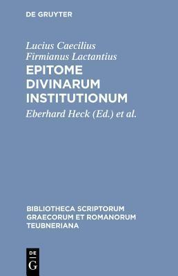 Epitome Divinarum Institutionum  by  Lactantius