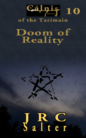 Doom of Reality (The Calnis Chronicles of the Tarimain #10)  by  J.R.C. Salter