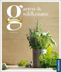 Garten- & Wildkräuter: Schätze aus der Natur  by  Reinhard Hess