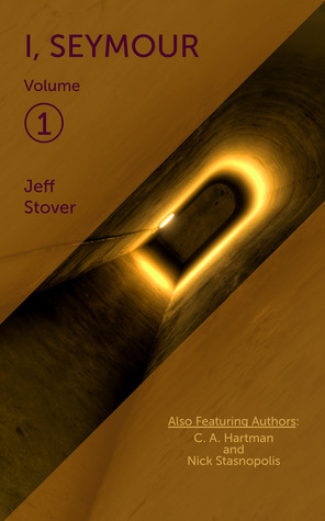 I, Seymour - Volume 1  by  Jeff Stover