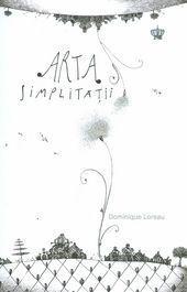 Arta simplitatii  by  Dominique Loreau