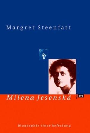 Milena Jesenska: Biographie Einer Befreiung  by  Margret Steenfatt