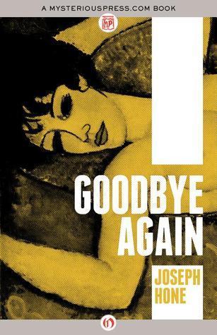 Goodbye Again  by  Joseph Hone