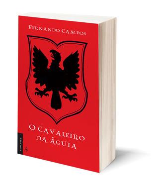 O Cavaleiro da Águia Fernando Campos