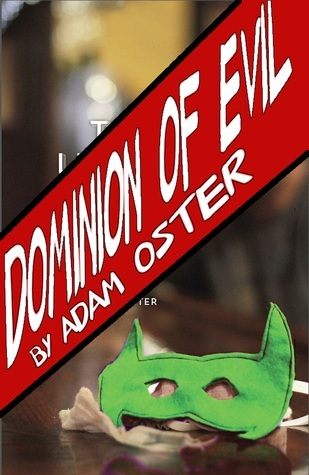Dominion of Evil (The Defenders Saga, #0.5)  by  Adam Oster