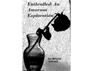 Enthralled: An Amorous Exploration Miranda Schnack