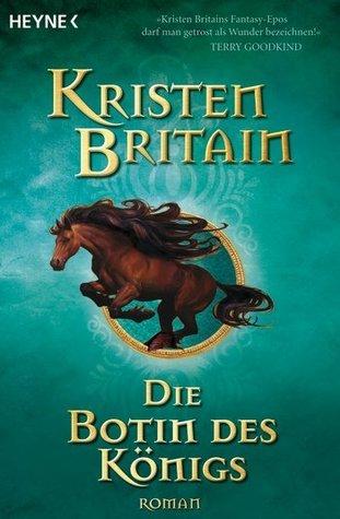 Die Botin des Königs (Reiter-Trilogie, #2) Kristen Britain