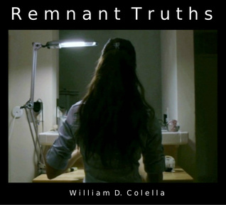 Remnant Truths William D. Colella
