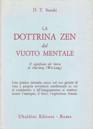La dottrina zen del vuoto mentale: Il significato del Sutra di Hui Neng  by  D.T. Suzuki