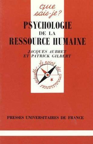 Psychologie de la ressource humaine Jacques Aubret