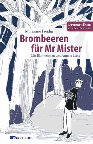 Brombeeren für Mr Mister Marianne Freidig