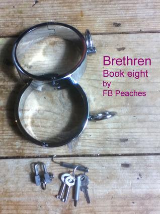 Brethren, Life In Bondage: Book Eight (Brethren, #8)  by  F.B. Peaches