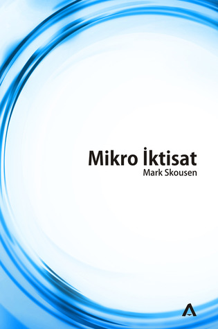 Mikro İktisat  by  Mark Skousen