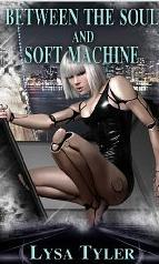 Between The Soul And Soft Machine  by  Lisa Tyler