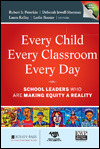 Every Child, Every Classroom, Every Day: School Leaders Who Are Making Equity a Reality  by  Education Week Press