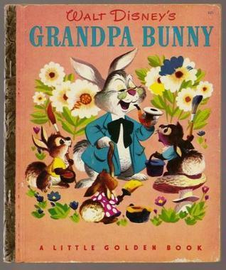 Walt Disneys Grandpa Bunny Dick Kelsey
