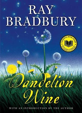 Dandelion Wine (Green Town, #1) Ray Bradbury