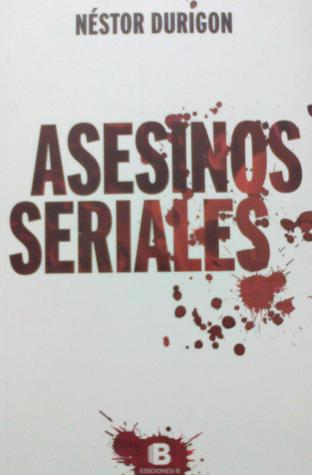 Asesinos Seriales  by  Néstor Durigon