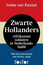 Zwarte Hollanders - Afrikaanse Soldaten In Nederlands-Indië Ineke Van Kessel