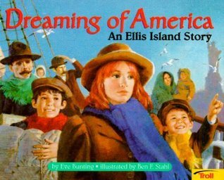 Dreaming of America Ellis Island Story  by  Eve Bunting