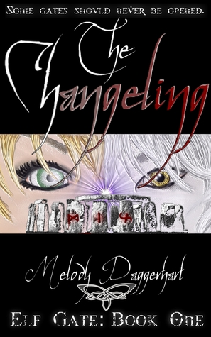The Changeling (Elf Gate Series, #1)  by  Melody Daggerhart