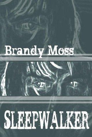 Sleepwalker  by  Brandy Moss