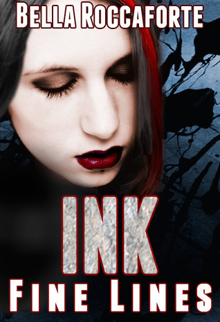 INK: Fine Lines (Ink, #1) Bella Roccaforte
