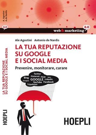 La tua reputazione su Google e i Social Media  by  Ale Agostini