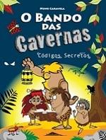 Bando das Cavernas - Códigos Secretos  by  Nuno Caravela