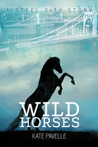 Wild Horses (Steel City, #1) Kate Pavelle