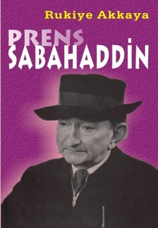 Prens Sabahaddin  by  Rukiye Akkaya