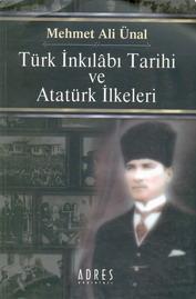 Türk İnkılabı Tarihi ve Atatürk İlkeleri  by  Mehmet Ali Ünal