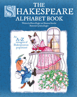 The Shakespeare Alphabet Book  by  Ehren Ziegler