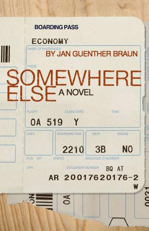 Somewhere Else: A Novel Jan Guenther Braun