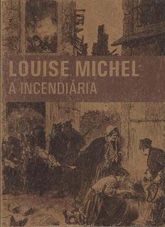 A incendiária: Louise Michel  by  Coletivo de Propaganda da Federação Anarquista Gaúcha
