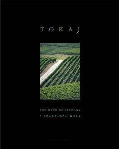 Tokaj: The Wine of Freedom  by  Alkonyl Laszlo