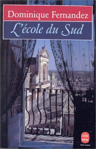 Lécole du Sud  by  Dominique Fernandez