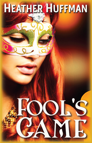 Fools Game  by  Heather Huffman