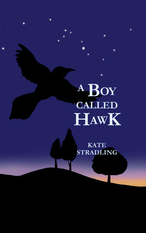 A Boy Called Hawk Kate Stradling