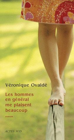 Les hommes en général me plaisent beaucoup  by  Véronique Ovaldé