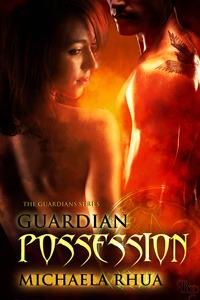 Guardian Possession  by  Michaela Rhua