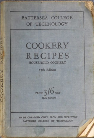 Battersea College of Technology Cookery Recipes: Unknown