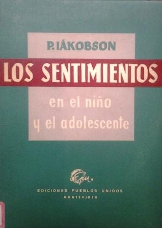 Estudio de los sentimientos en el niño y el adolescente  by  P. M. Iákobson