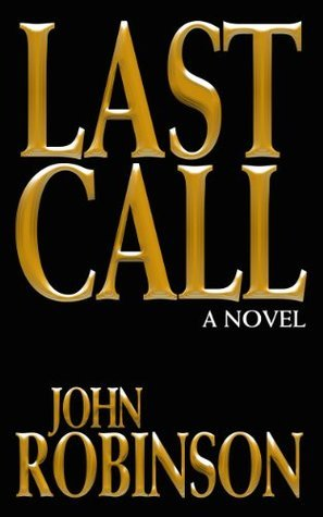 Last Call  by  John       Robinson