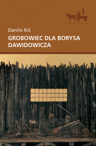 Grobowiec dla Borysa Dawidowicza  by  Danilo Kiš