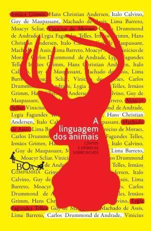 A linguagem dos animais: contos e crônicas sobre bichos Jacob Grimm