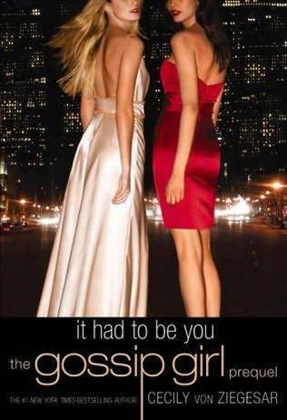 It Had to Be You (Gossip Girl, # 0.5)  by  Cecily von Ziegesar