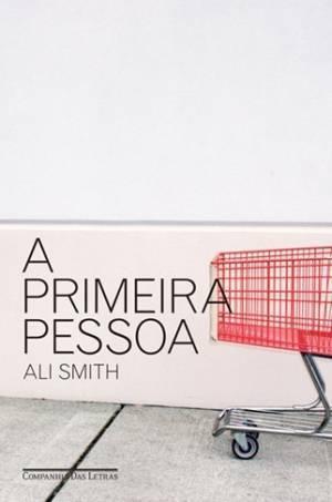 A Primeira Pessoa  by  Ali Smith