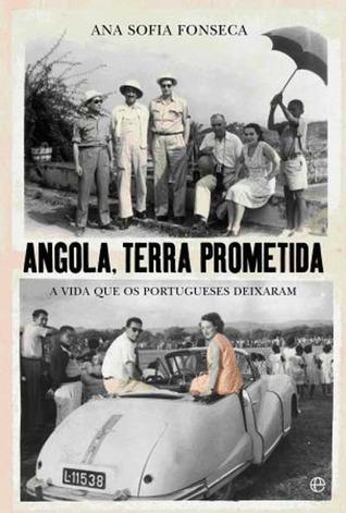 Angola, terra prometida Ana Sofia Fonseca